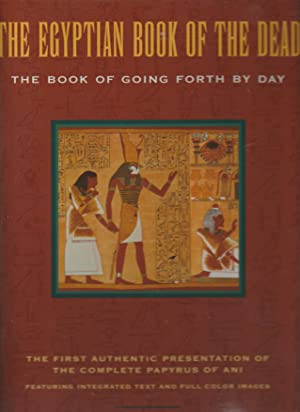 THE EGYPTIAN BOOK OF THE DEAD. The Book of Going Forth by Day