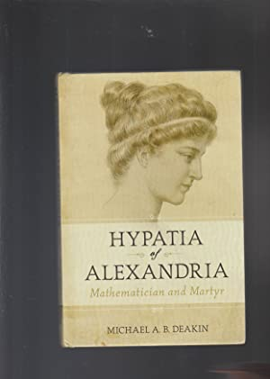 HYPATIA OF ALEXANDRIA. Mathematician and Martyr