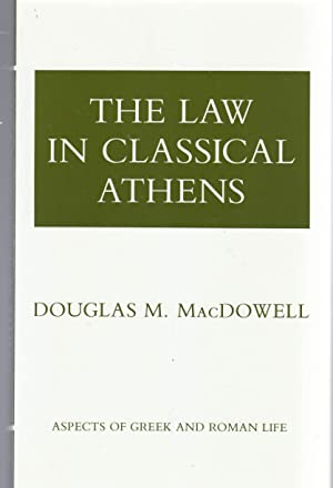 THE LAW IN CLASSICAL ATHENS. Aspects of Greek and Roman Life