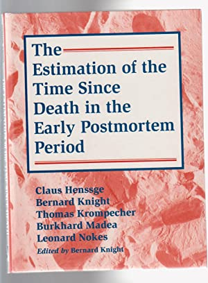 THE ESTIMATION OF THE TIME SINCE DEATH: Henssge, Claus &