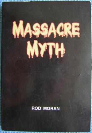 Massacre Myth: an investigation into allegations concerning the mass murder of Aborigines at ...