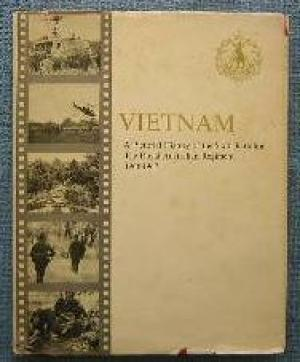Vietnam: A Pictorial History of the Sixth Battalion The Royal Australian Regiment 1966-1967. ...