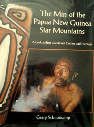 The Min of the Papua New Guinea Star Mountains : A Look at Their Traditional Culture and Heritage