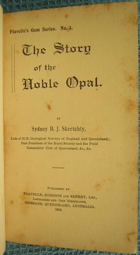 The Story of the Noble Opal. Flavelle's Gem Series, No 1: Skertchly, B J