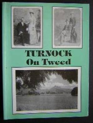 Turnock on Tweed: An insight into a family's association with history and growth of a very ...