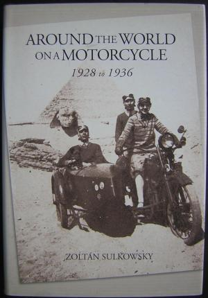 Around the World on a Motorcycle 1928 to 1936: Sulkowsky, Zoltan