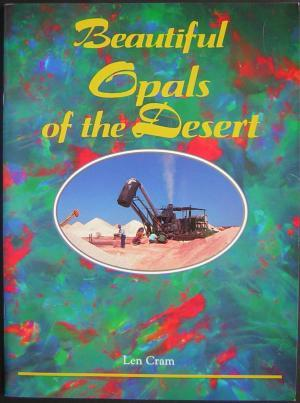 Beautiful Opals of the Desert. Big Winch imprint: Cram, Len