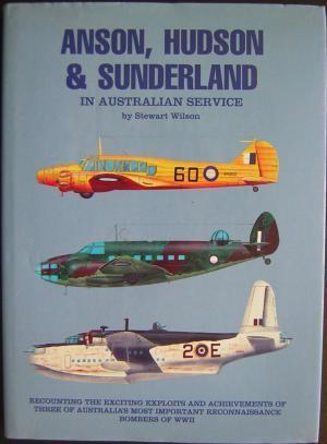 Anson, Hudson & Sunderland in Australian Service: Wilson, Stewart.