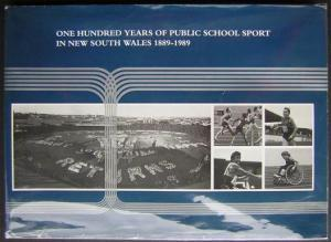 One Hundred Years of Public School Sport in New South Wales 1889-1989: Collins, Bill; Aitken, Max; ...