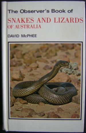 The Observer's Book of Snakes and Lizards of Australia. A1.: McPhee, David R
