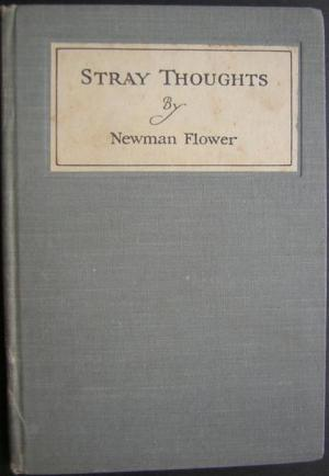 Stray Thoughts: Flower, Sir (Walter) Newman [ English publisher and author, proprietor of Cassell &...