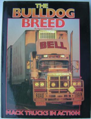 The Bulldog Breed: Mack Trucks in Action: Honeywill, Bruce.