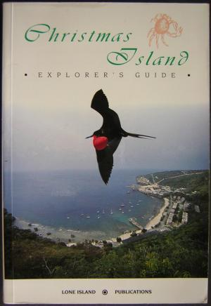 Christmas Island: An Explorer's Guide: Woodmore, Frank