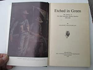 Etched in Green. The History of the 22nd Australian Infantry Battalion 1939-1946.: Macfarlan, ...