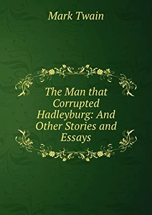 The Man that Corrupted Hadleyburg: And Other: Mark Twain