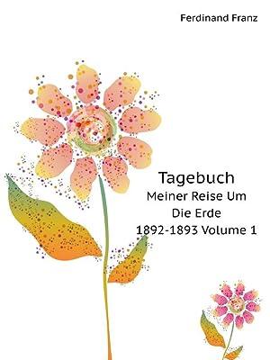 Tagebuch. Meiner Reise Um Die Erde 1892-1893: F. Ferdinand