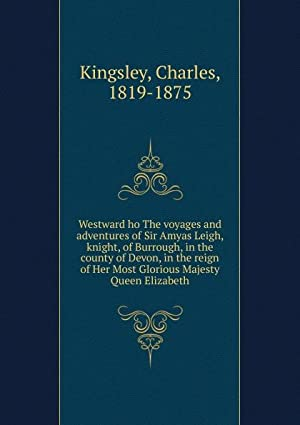 Westward ho The voyages and adventures of: Charles Kingsley