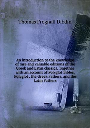 An introduction to the knowledge of rare: Thomas Frognall Dibdin