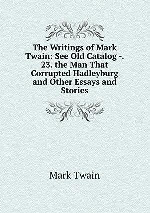 The Writings of Mark Twain: See Old: Mark Twain