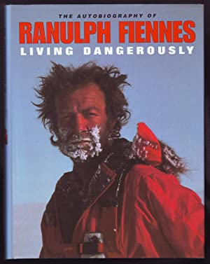 Living Dangerously *Signed and Dated*: Ranulph Fiennes