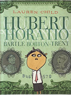 Hubert Horatio Bartle Bobton-Trent *Signed and Doodled*: Lauren Child
