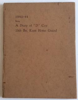 "1940-44 BEING A DIARY OF ""D"" COMPANY 20TH BN. KENT H.G.: Brown. Peek"