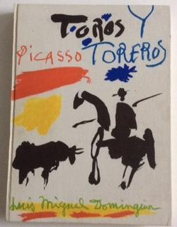 PABLO PICASSO TOROS Y TOREROS: Picasso, Pablo.Dominguin, Luis Miguel.Boudaille, Georges.