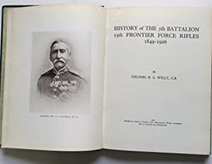 HISTORY OF THE 5TH BATTALION 13TH FRONTIER FORCE RIFLES 1849-1926: Wylly, Colonel