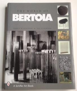 The World of Bertoia (A Schiffer design book): Schiffer, Nancy N.