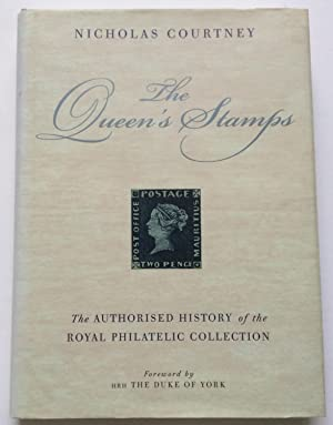 The Queen's Stamps: The authorised History of: Courtney, Nicholas