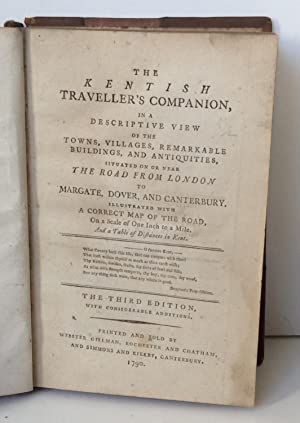 THE KENTISH TRAVELLER'S COMPANION, IN A DESCRIPTIVE VIEW OF THE TOWNS, VILLAGES, REMARKABLE ...