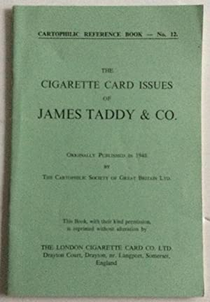 THE CIGARETTE CARD ISSUES OF JAMES TADDY & CO CARTOPHILIC REFERENCE BOOK NO 12