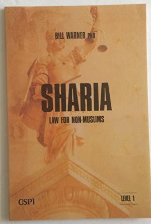 Sharia Law for Non-Muslims: Volume 3 (A: Bill Warner