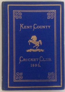 KENT COUNTY CRICKET CLUB, 1896 Rules, List of Subscribers, Matches Played in 1895, Balance Sheet, ...