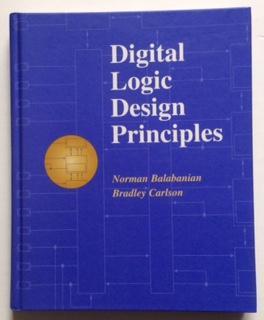 DIGITAL LOGIC DESIGN PRINCIPLES: Balabanian, Norman.Carlson, Bradley.