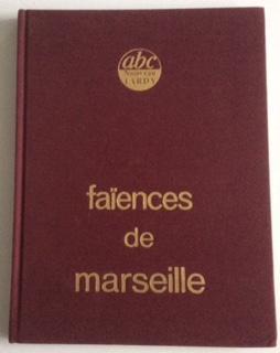 FAIENCES DE MARSEILLE: Malgras, Gilbert-Jean