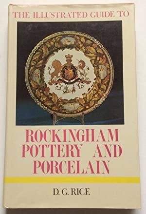 THE ILLUSTRATED GUIDE TO ROCKINGHAM POTTERY AND: Rice, Dennis