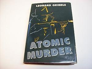 Atomic Murder: Gribble, Leonard