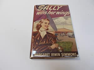 Sally Wins Her Wings: Simmons, Margaret Irwin