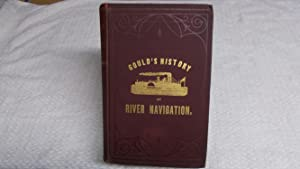 Gould's History of River Navigation Fifty Years on the Mississippi: E. W. Gould
