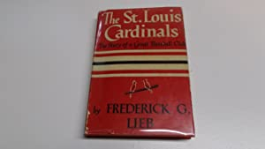 The St. Louis Cardinals: Lieb, Frederick G.