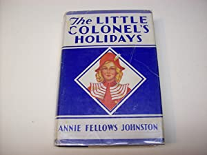 The Little Colonel's Holidays: Johnston, Mary Fellows