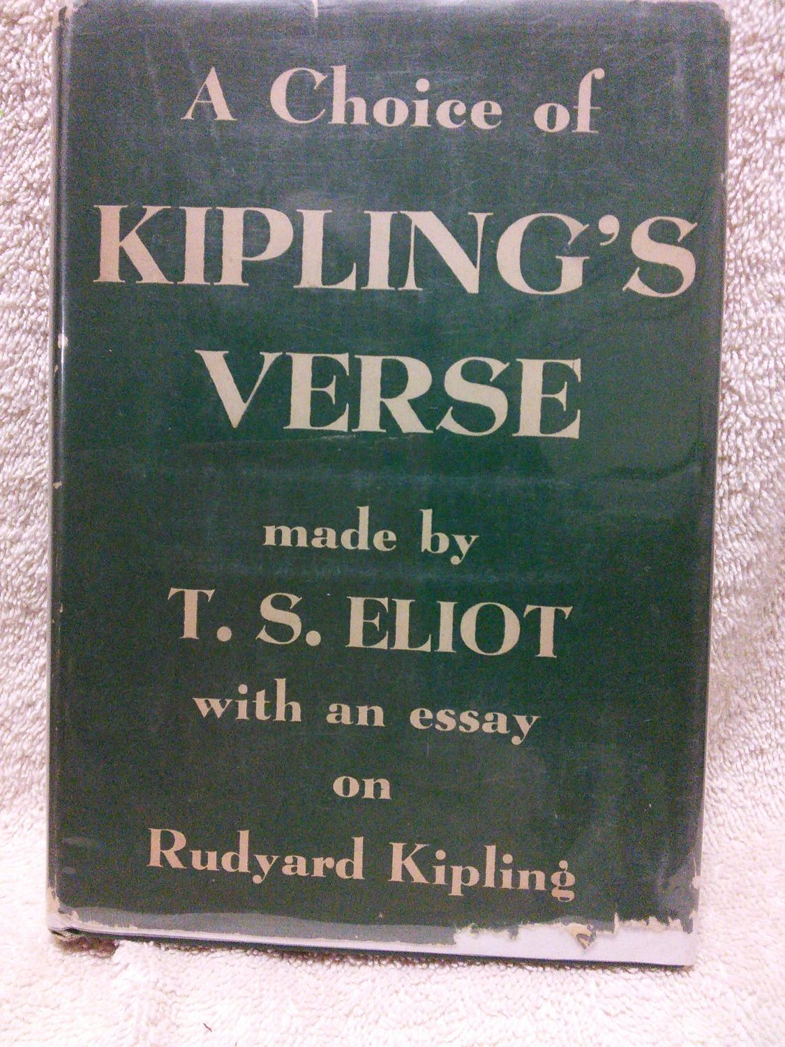 a choice of kipling s verse made by t s eliot by kipling rudyard a choice of kipling s verse made by t s eliot by kipling rudyard