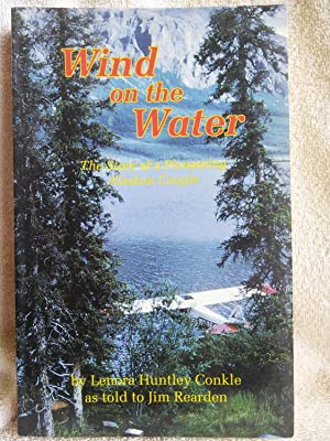 Wind on the water: the story of: Lenora Huntley Conkle