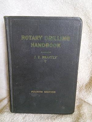Rotary Drilling Handbook: J. E. Brantly,