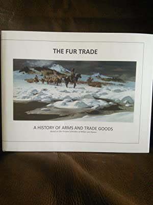 The Fur Trade: A History of Arms and Trade Goods