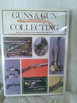 Guns and Gun Collecting: De Witt Bailey, et al