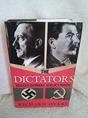 The Dictators: Hitler's Germany, Stalin's Russia: Richard Overy