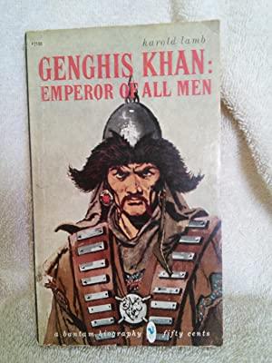 Genghis Khan: Emperor of All Men: Harold Lamb