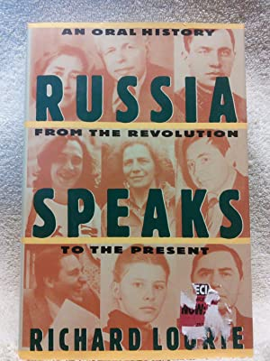 Russia Speaks: An Oral History from the: Richard Lourie